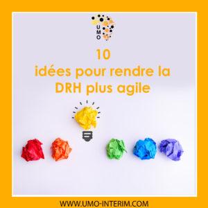 10 idées pour rendre la DRH plus agile